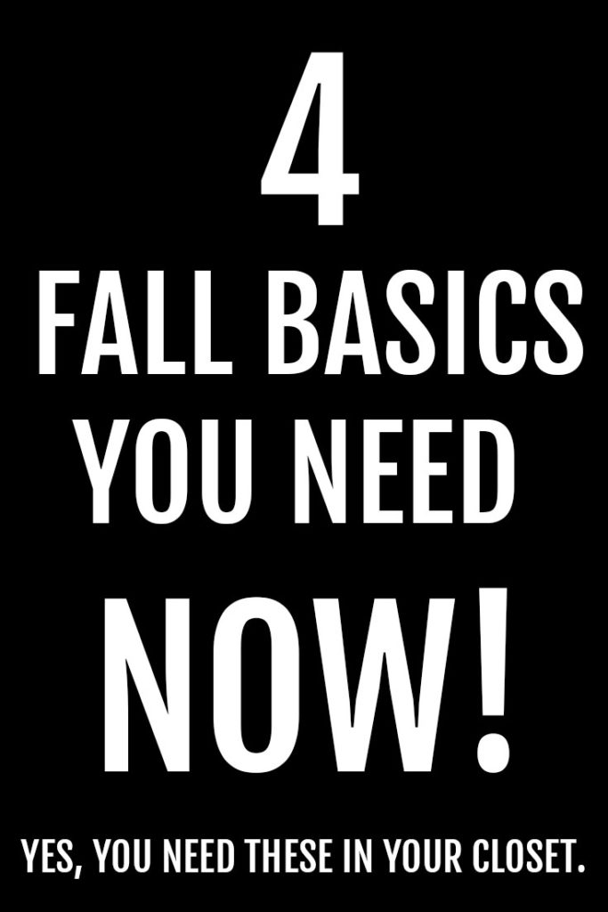 4 Fall Basics You Need NOW