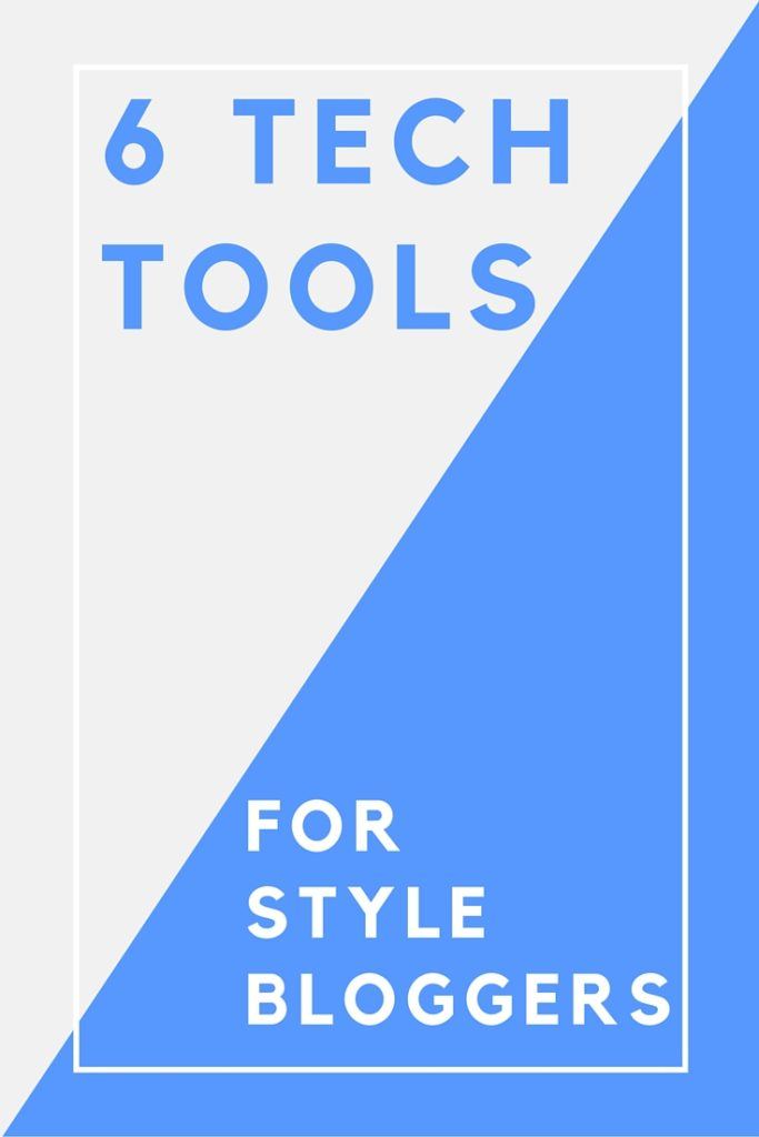 6 Tech Tools For Style Bloggers