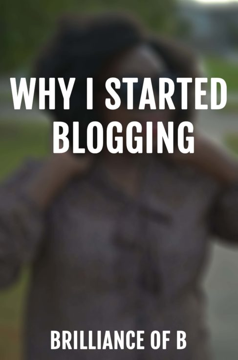 Why I Started Blogging - Brilliance Of B