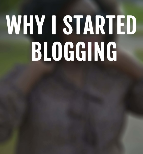 Why I Started Blogging – Brilliance Of B