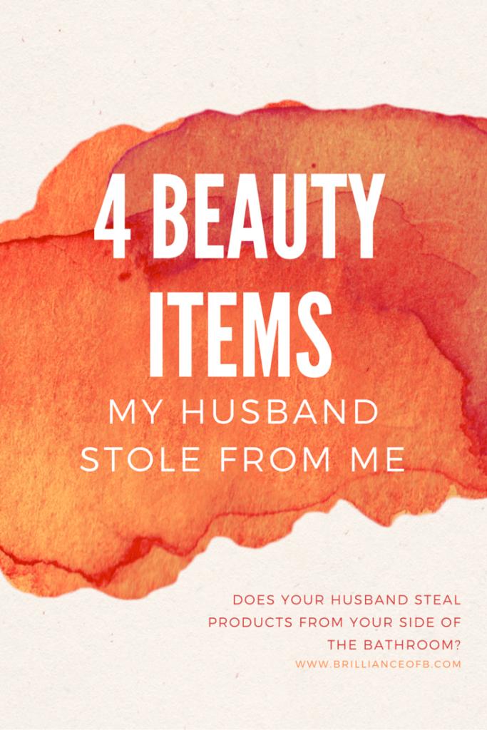 4 Beauty Items My Husband Uses