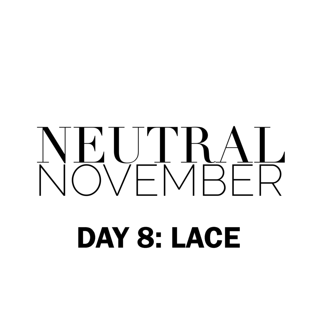 Lace Neutral November