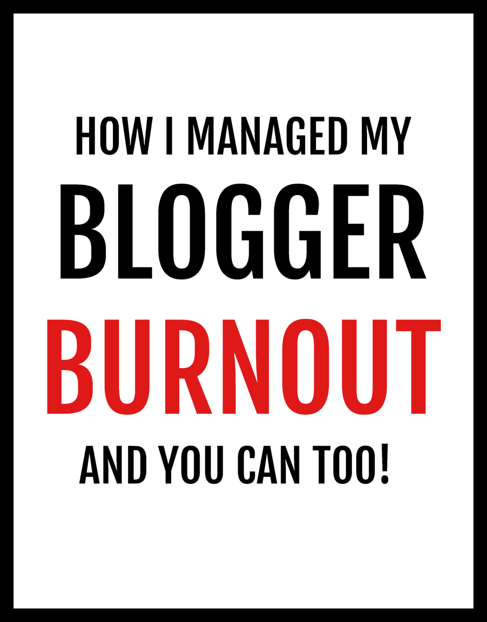 HOW to manage Blogger Burnout