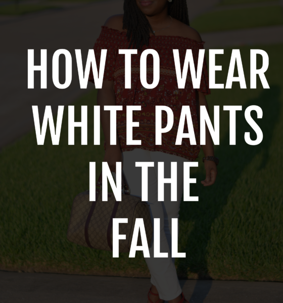 How To Wear White Pants In The Fall