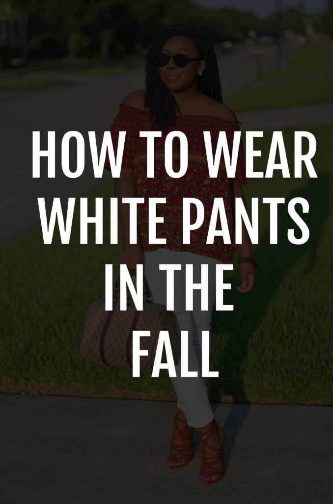 How to Wear White Pants In the Fall Season
